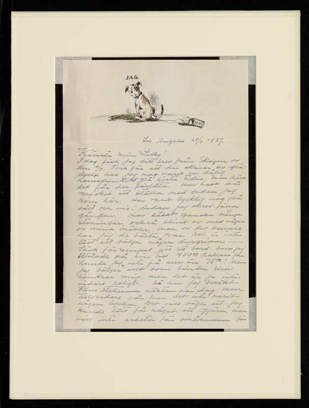 """letter with pen and ink drawing with touches of color at top; drawing of a seated white dog with tan spots, with an empty tin can tied to its tail; """"JAG."""" above dog's head; """"KONST."""" on can; """"Los Angeles 25/7 1937."""", in URC below drawing; text of letter in Swedish, in black ink; received matted and sandwiched between two pieces of Plexiglas (taped closed with Scotch tape)"""