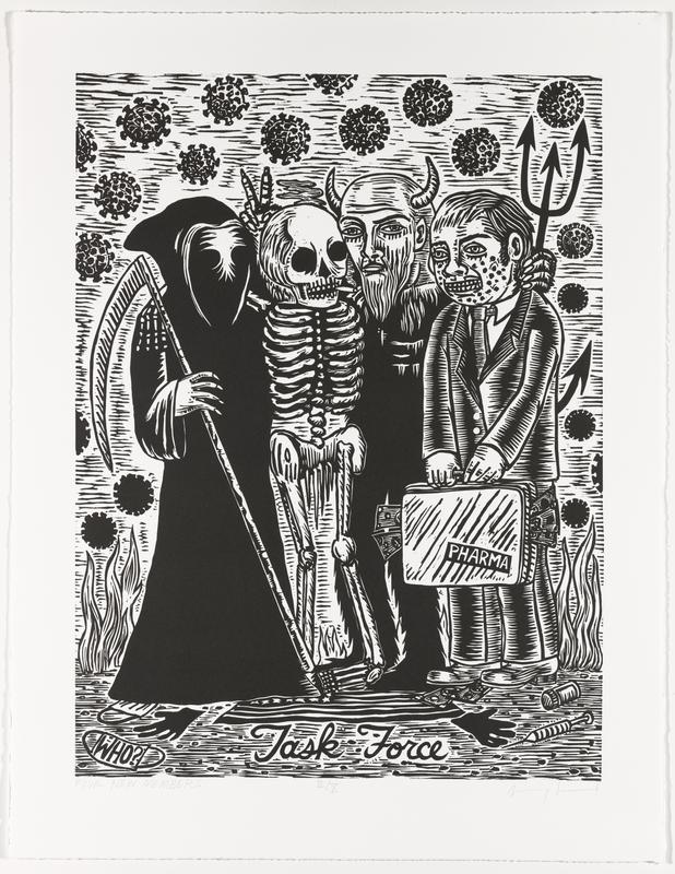 """printed in black; four figures posing with their arms around each other; Grim Reaper at left; skeleton, second from left; Devil, second from right; man with black spots on his face, wearing suit, holding briefcase with a """"PHARMA"""" sticker, with money falling out of it; stylized images of enlarged Coronaviruses in background; money, syringe, gloves, face masks, and syringe in foreground; """"Task Force"""" in cursive at bottom center of image"""